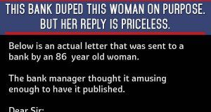 Bank Deceived This Elderly Woman On Purpose, But Her Response Is Priceless!