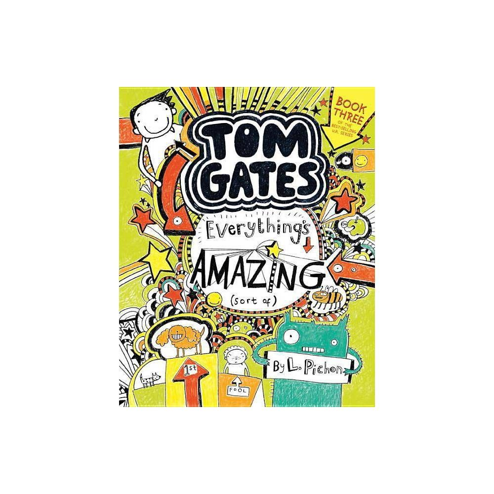 Tom Gates Everything S Amazing Sort Of By L Pichon Paperback In 2020 Tom Gates Toms Paperbacks