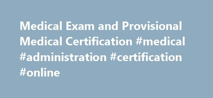 Medical Exam and Provisional Medical Certification #medical - medical certification form