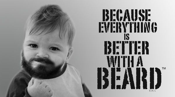 Everything Is Better With A Beard