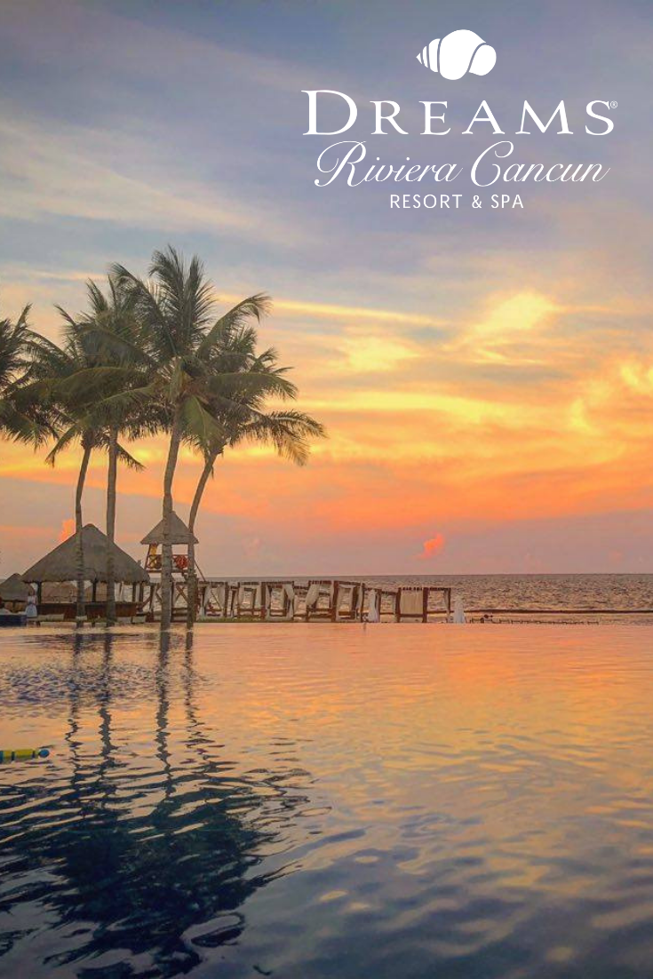 You Ll Never Forget The Mexican Sunset At Dreams Riviera Cancun Dreams Riviera Cancun Resort Riviera Cancun Resort Cancun Resorts