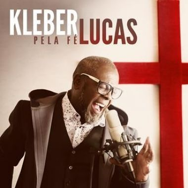 Kleber Lucas - Pela fé | Reviver Representações