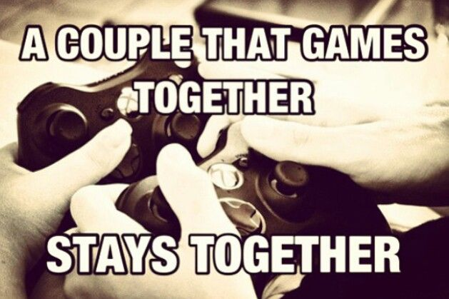 My Husband Hates Playing With Me He S An Elitist Asshat I M A Noob 3 Gamer Couple Gamer Quotes Game Quotes