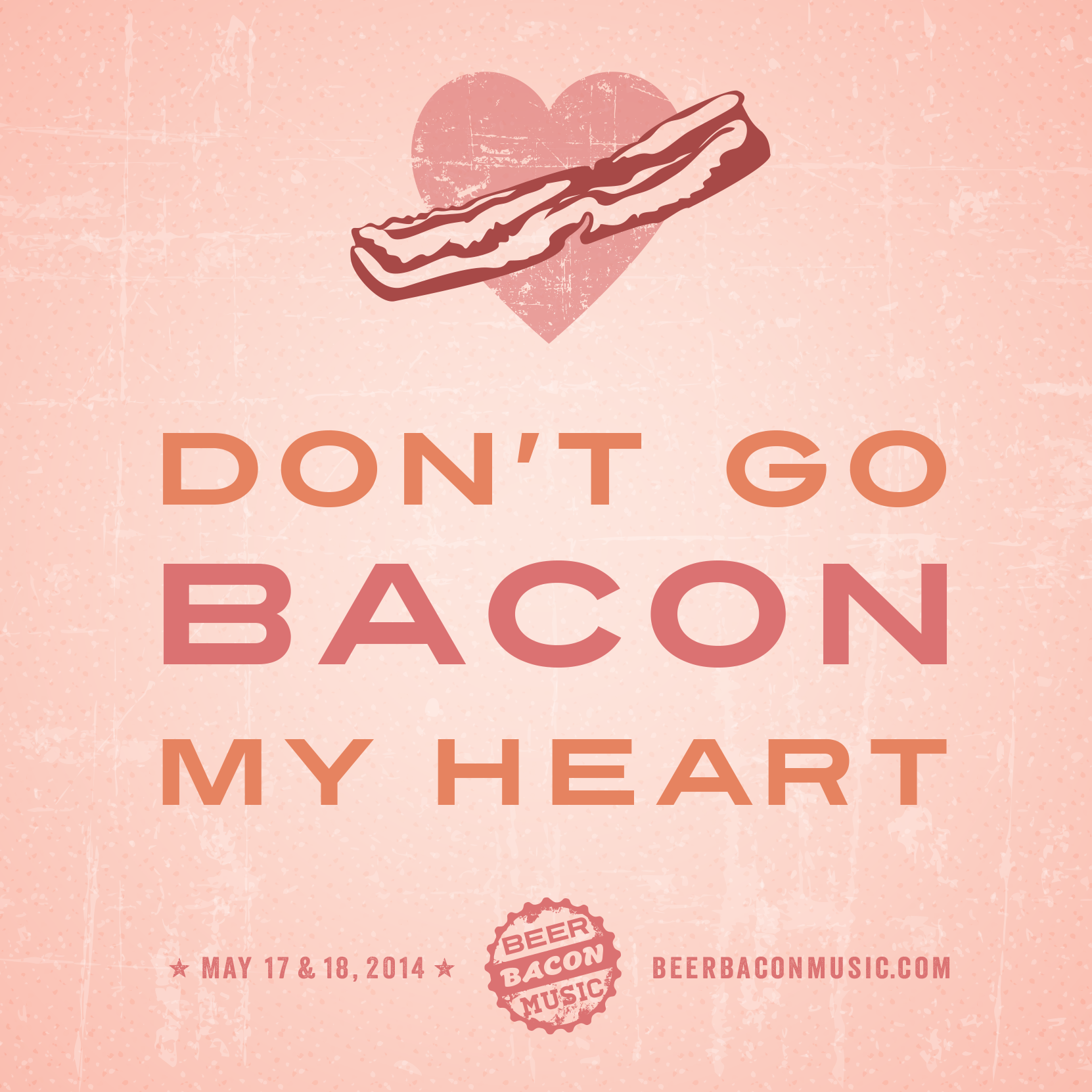 Dont Go Bacon My Heart Funny Bacon Quote Bacon Quote