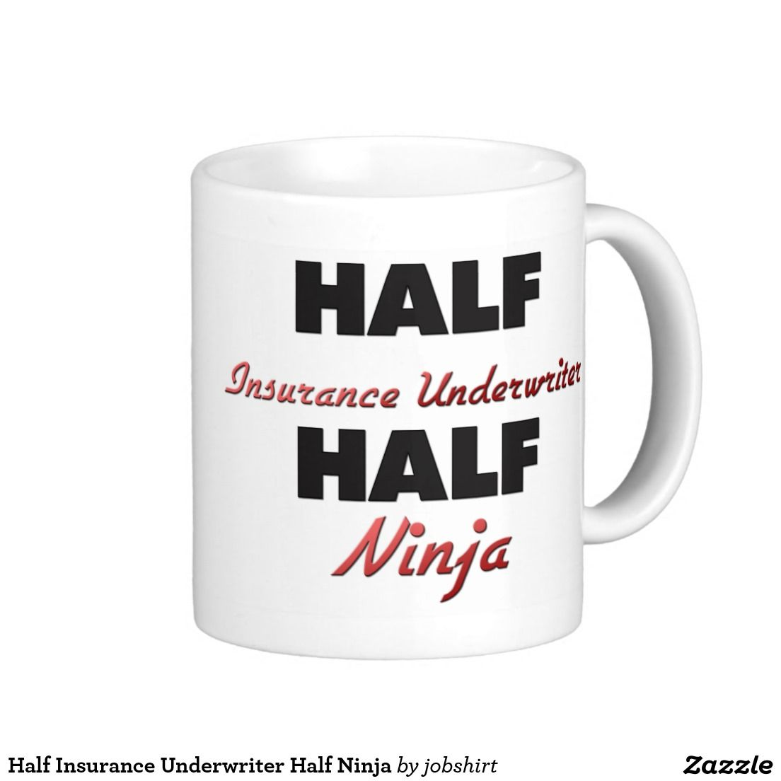 Half Insurance Underwriter Half Ninja Classic White Coffee Mug