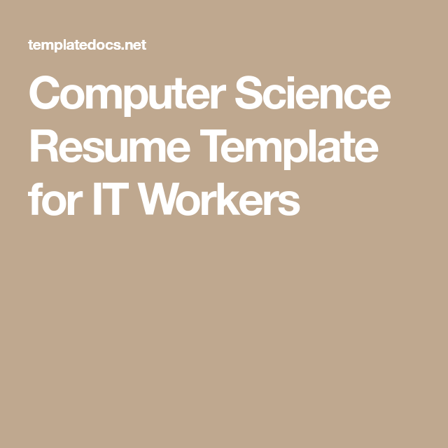 computer science resume template for it workers - Computer Science Resume Template