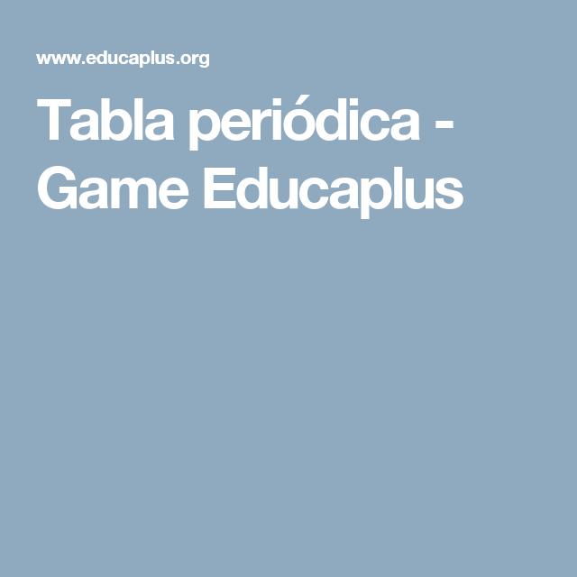 Tabla peridica game educaplus aprender puede ser divertido juega y aprende sobre los elementos qumicos y su situacin en la tabla peridica urtaz Choice Image
