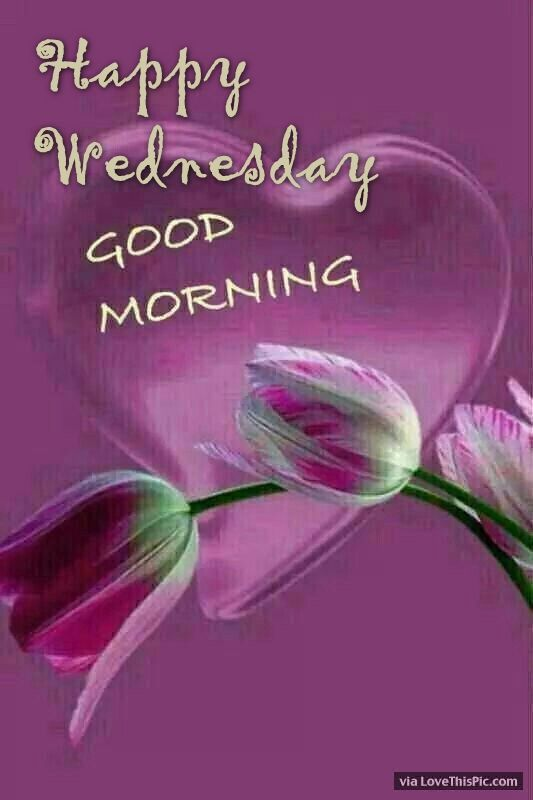 Happy Wednesday Good Morning Heart And Flowers Good Morning