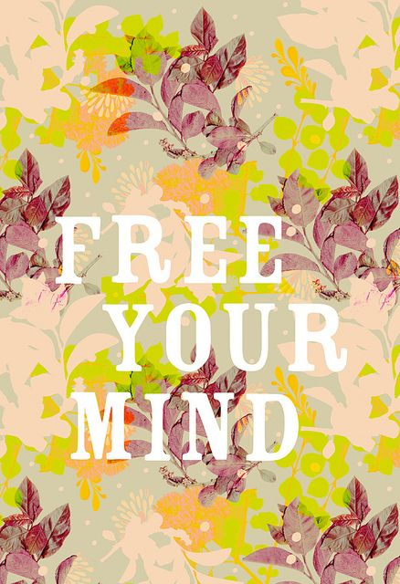 Free Your Mind by katiedaisy, via Flickr