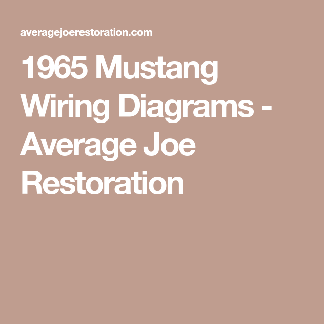 1965 Mustang Wiring Diagrams Average Joe Restoration Mustang Interior Mustang 1965 Mustang