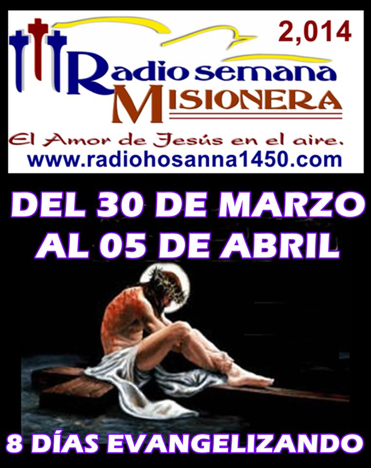 Radio Hosanna 1450 AM.  La Misionera.: RADIO SEMANA MISIONERA DEL 30 DE MARZO AL 05 DE AB...