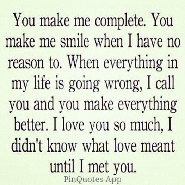 Quotes You Make Me Smile Endearing What I Thought Was Love It Wasn'tyou Have Taught Me The True