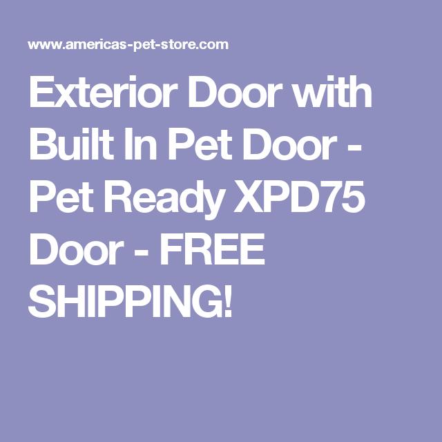 Exterior Door With Built In Pet Door No cutting into your house