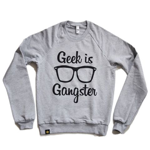 GEEK IS GANGSTER PULLOVER back in stock http://www.antisparkle.com/products/geek-is-gangster-pullover