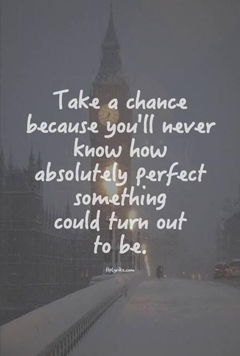 Take a chance!!!