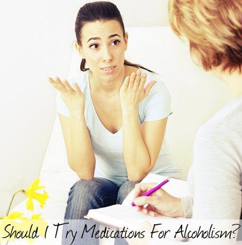 Should I Try Medications For Alcoholism - DrugRehab.us