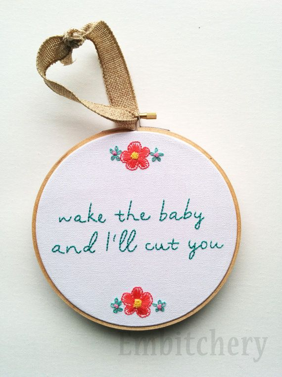 """Wake the baby and I'll cut you"" Nursery Art  Nursery Decor  Nursery Hoop Art  Baby by Embitchery"