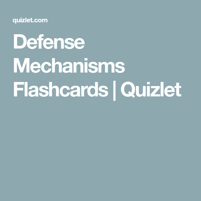 Defense Mechanisms Flashcards Quizlet Flashcards Defense