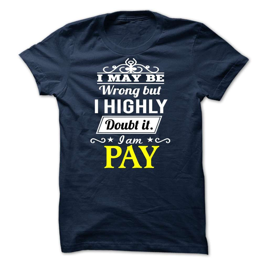 PAY may be T-Shirts, Hoodies. BUY IT NOW ==► https://www.sunfrog.com/Valentines/-PAY--may-be.html?41382