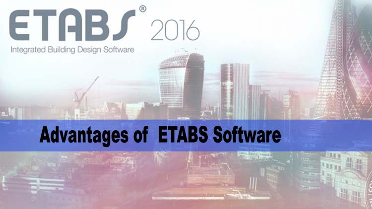 Advantages Of Etabs Software For 3d Structural Analysis And Design Civil Engineering Software Software Structural Analysis