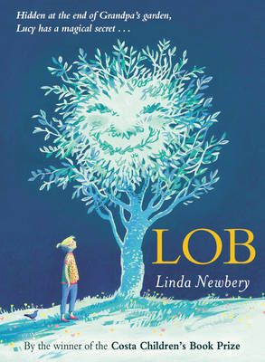 A book to read aloud to young children. Poignant, magical and beautifully written. Do you have a 'Lob' in your garden?
