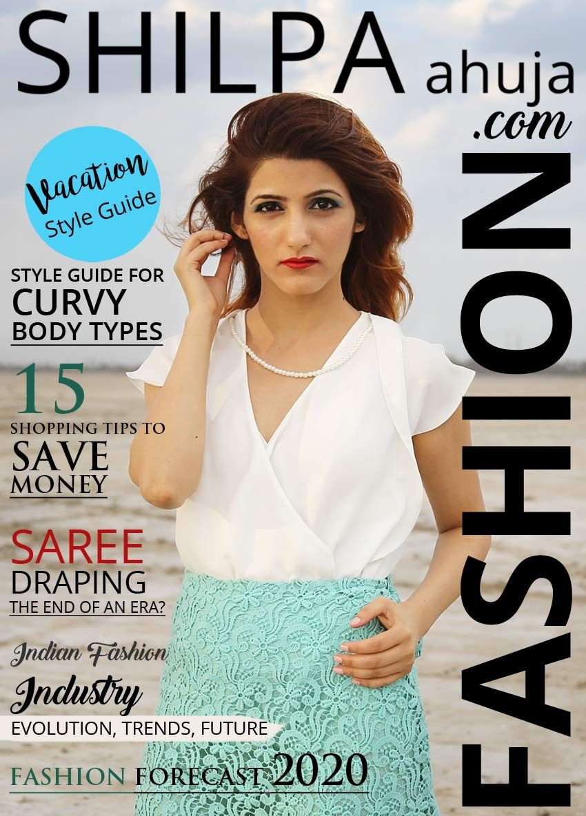 Where can you find the latest fashion trends & style guides every season? Right at the Fashion Section of our magazine! Keep your wardrobe up-to-date with our shopping tips & get loads of style inspo. #magazine #fashionmagazine #magazinecover #fashionphotography #fashion #fashioneditorial #fashionmodel #fashionstyle #shilpaahujadotcom #fashionblogs