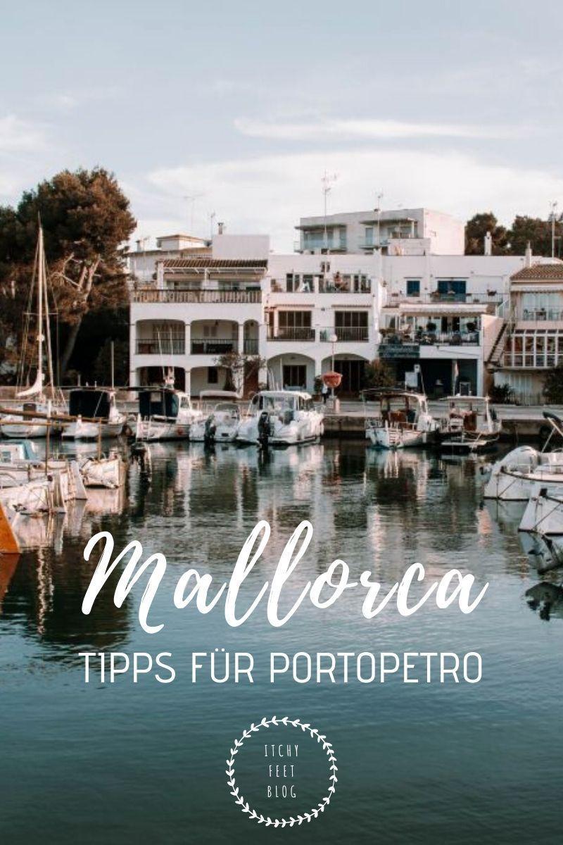 Portopetro Lieblingsorte Auf Mallorca Itchy Feet In 2020 Mallorca Reisen Mallorca Urlaub Reisen