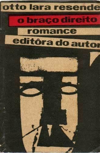 O Braço Direito - Otto Lara Resende