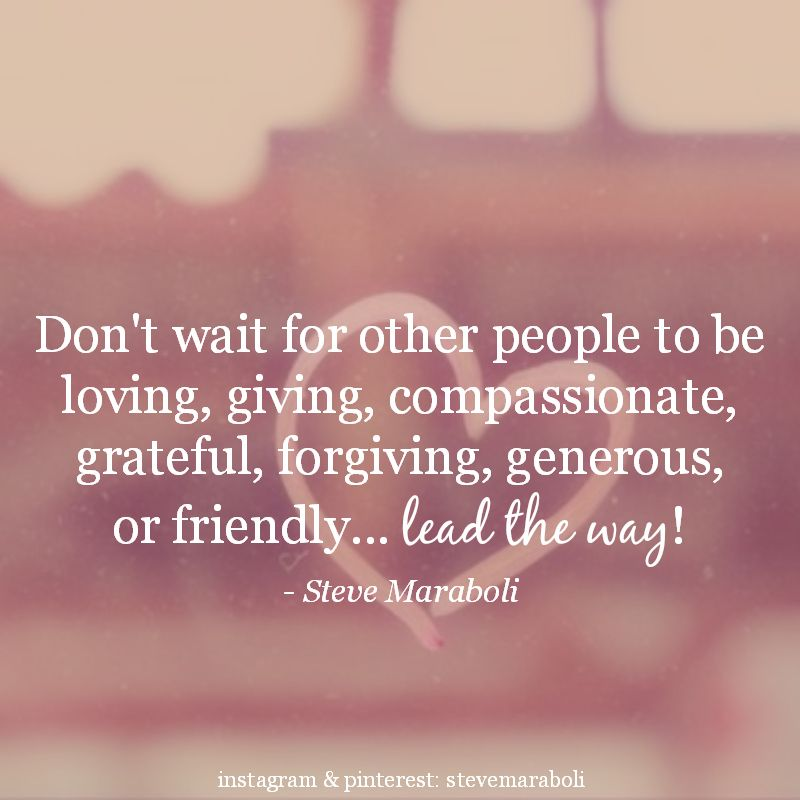 It Takes Strength To Be Loving, Giving, Compassionate, Grateful, Forgiving  Generous And Friendly. Be Strong And Show Others!