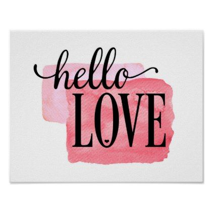 Hello Love   Modern Watercolor Love Quote Print   Modern Gifts Cyo Gift  Ideas Personalize