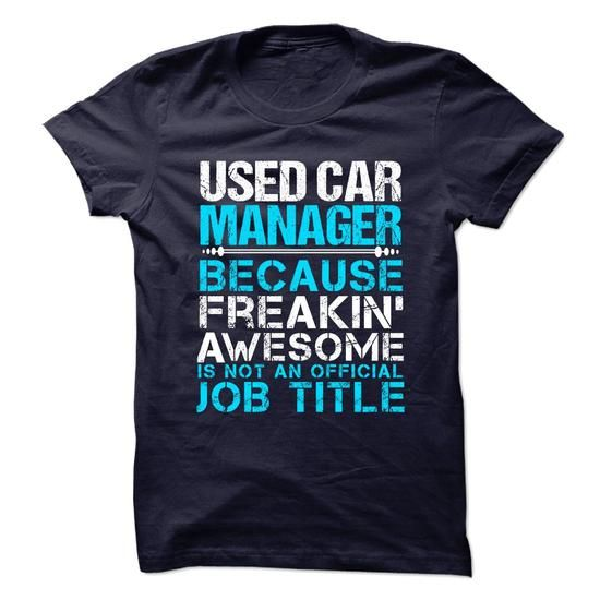 USED CAR MANAGER Because FREAKING Awesome Is Not An Official Job Title T Shirts, Hoodies. Check price ==► https://www.sunfrog.com/No-Category/USED-CAR-MANAGER--Freaking-awesome-73473205-Guys.html?41382 $21.99