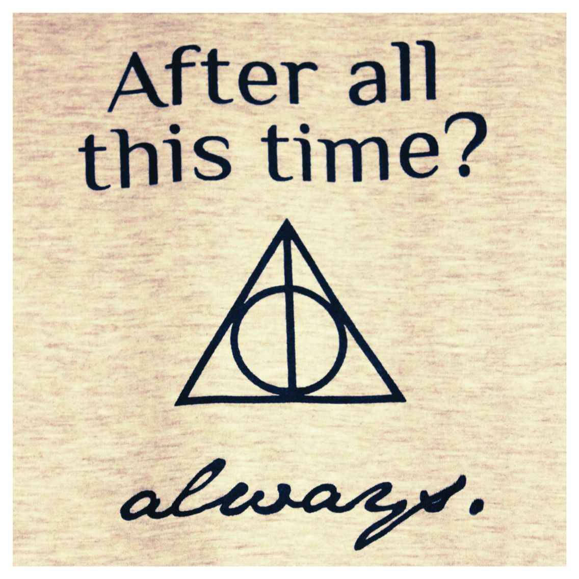 "Harry Potter Book Quotes Harry Potter  Quote ""after All This Time"" ""always.""  Book Worm"