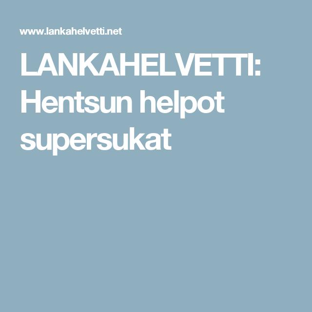 LANKAHELVETTI: Hentsun helpot supersukat