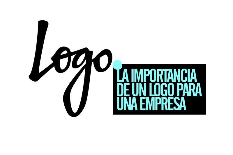Puede Parecer Increíble Pero Un Logo En Una Empresa Puede Ser Determinante Incluso Para Marcar Tanto El éxito Como El Fracaso De La Misma Te Parece Exagerado