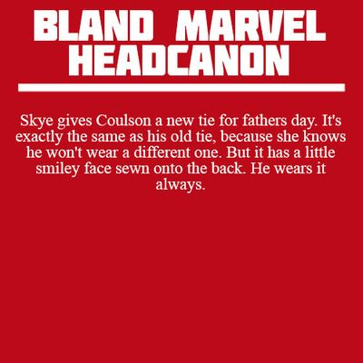 Bland Marvel Headcanons what Skye gave Coulson
