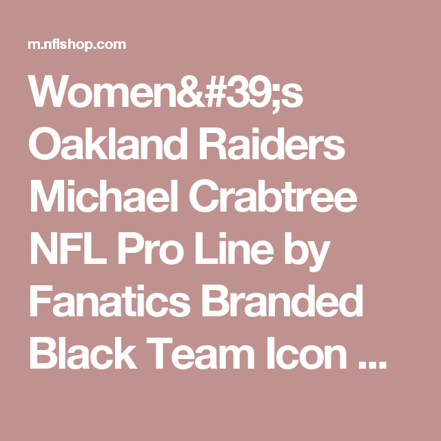 Women s Oakland Raiders Michael Crabtree NFL Pro Line by Fanatics Branded  Black Team Icon Name   Number T-Shirt - NFLShop.com ca1200dec