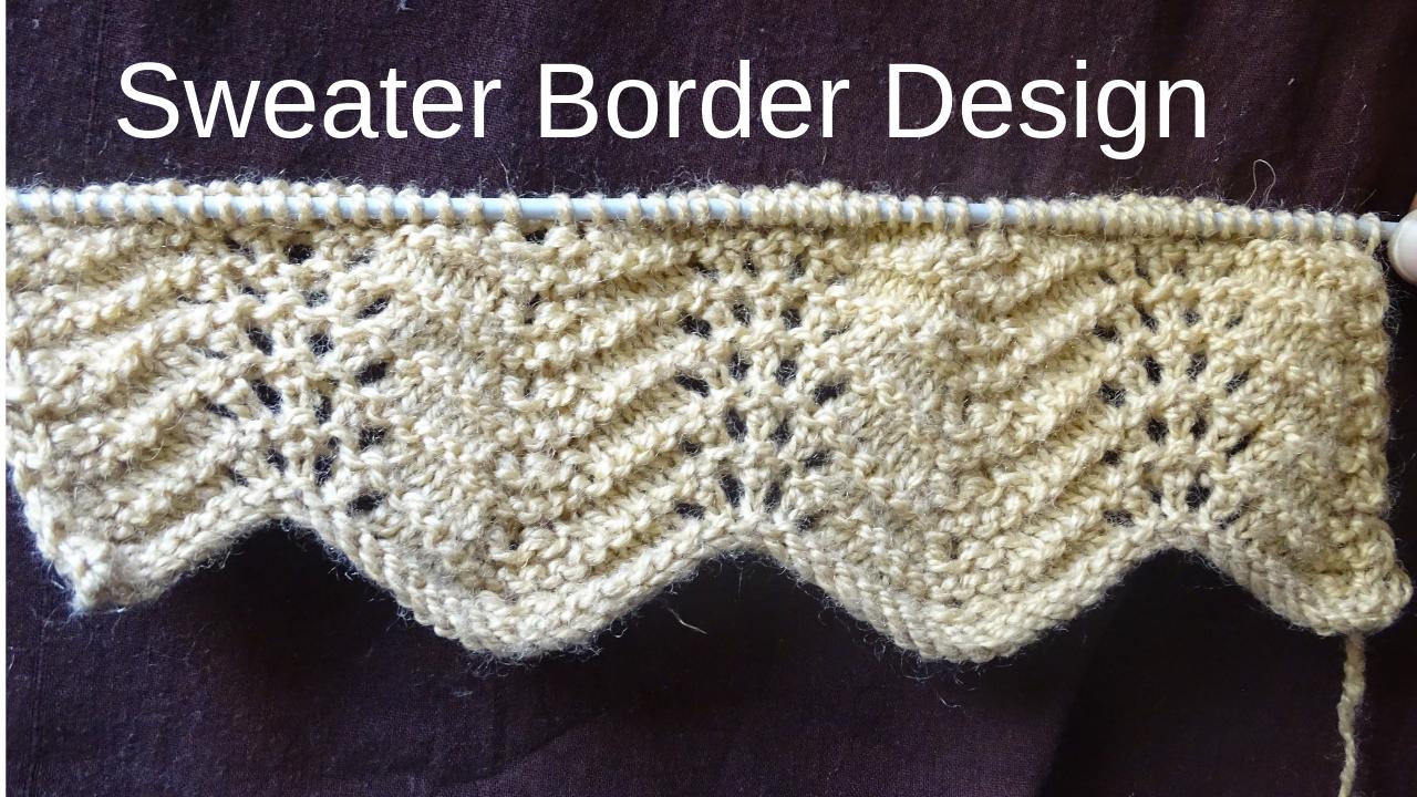 Scalloped Border Pattern For Cardigan Jacket In Hindi Sweater Design Patterns Sweater Design Knitting Designs