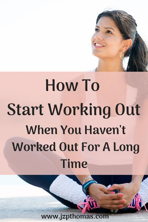 Start Working Out When You Haven't Exercised For A Long Time