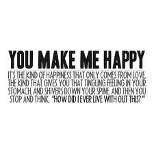 Happiness Quotes Google Search Make Me Happy Quotes You Make Me Happy Quotes You Make Me Happy