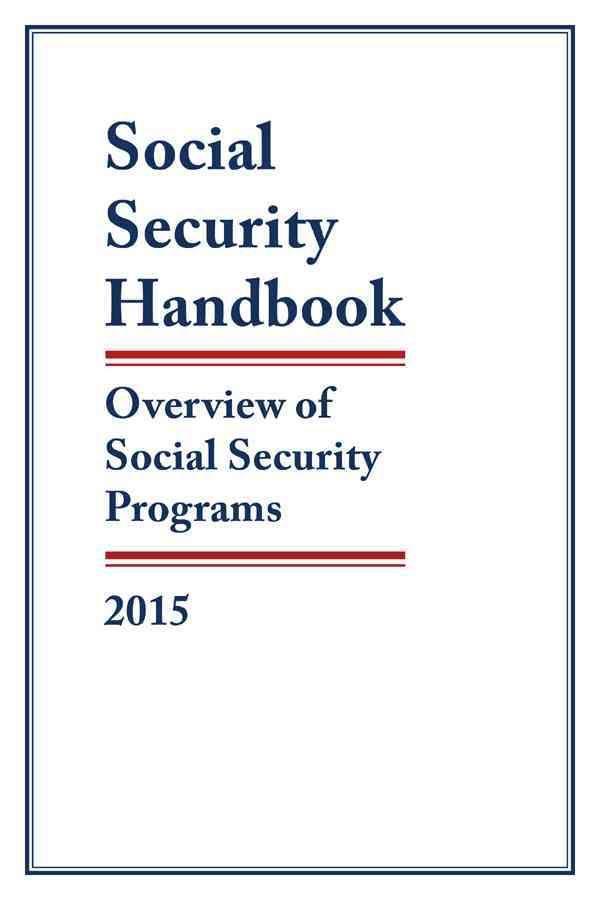 Social Security Handbook 2015 Overview Of Social Security Programs Paperback Overstock C Social Security Office Social Security Social Security Disability