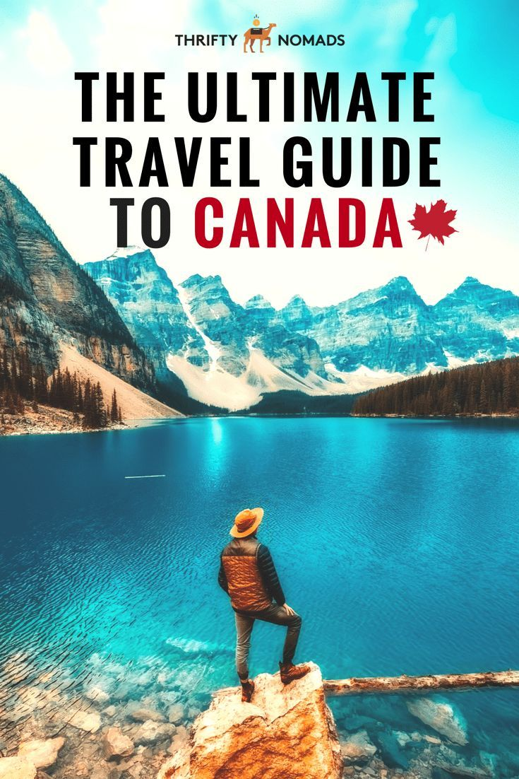 The Ultimate Canada Travel Guide | traveling | Canada ...