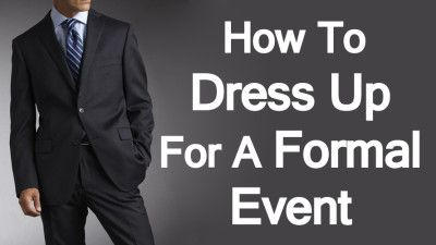 How To Dress Up For A Formal Event