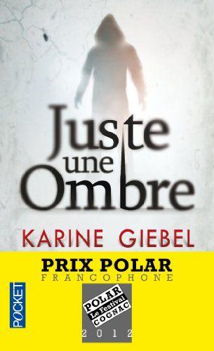 Juste Une Ombre Amazon Fr Karine Giebel Livres 500