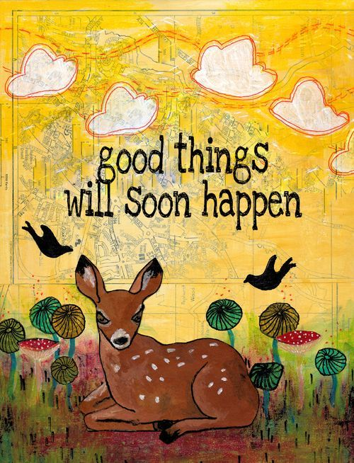Good things will soon happen.