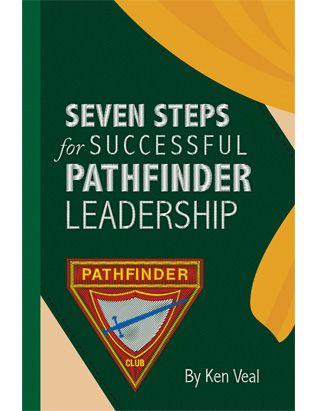 Seven Steps for Successful Pathfinder Leadership