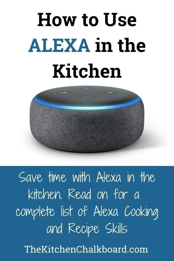 How to Use Alexa Cooking Skills - The Kitchen Chalkboard
