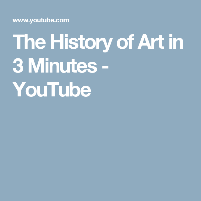 The History of Art in 3 Minutes - YouTube