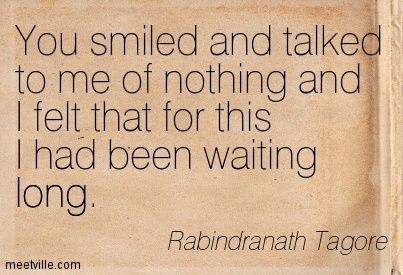 Rabindranath Tagore Quote Loves Gift Cannot Be Given It Waits To