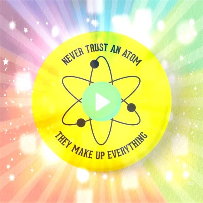 An Atom  Funny Science Pinback ButtonNever Trust An Atom  Funny Science Pinback ButtonTrust An Atom  Funny Science Pinback ButtonNever Trust An Atom  Funny Science Pinbac...