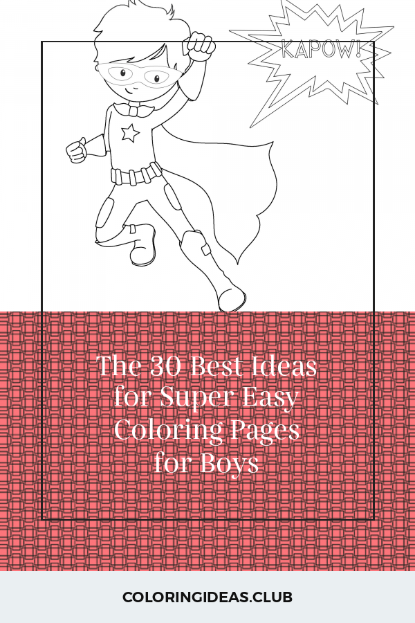 The 30 Best Ideas For Super Easy Coloring Pages For Boys Superhero Coloring Pages Coloring Pages For Boys Superhero Coloring